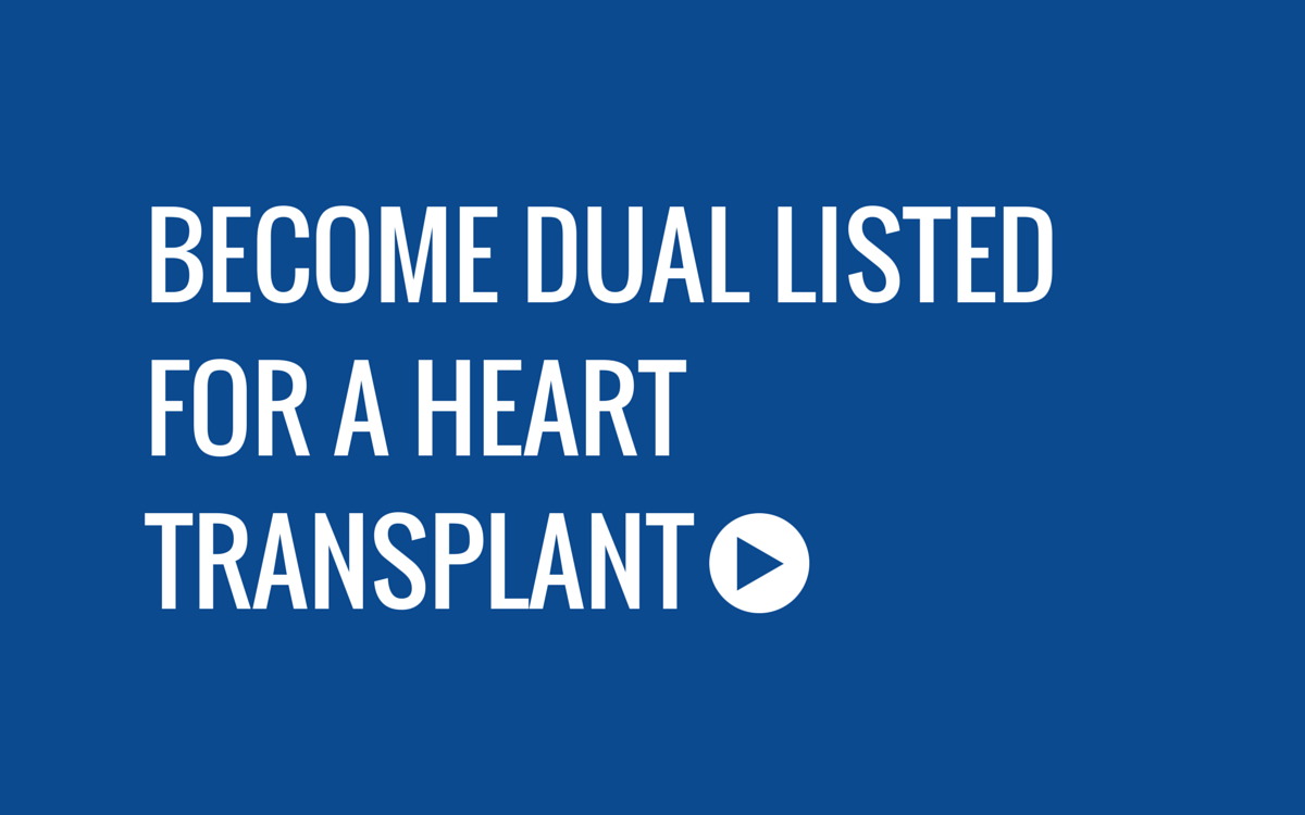 Become Dual Listed for a Heart Transplant