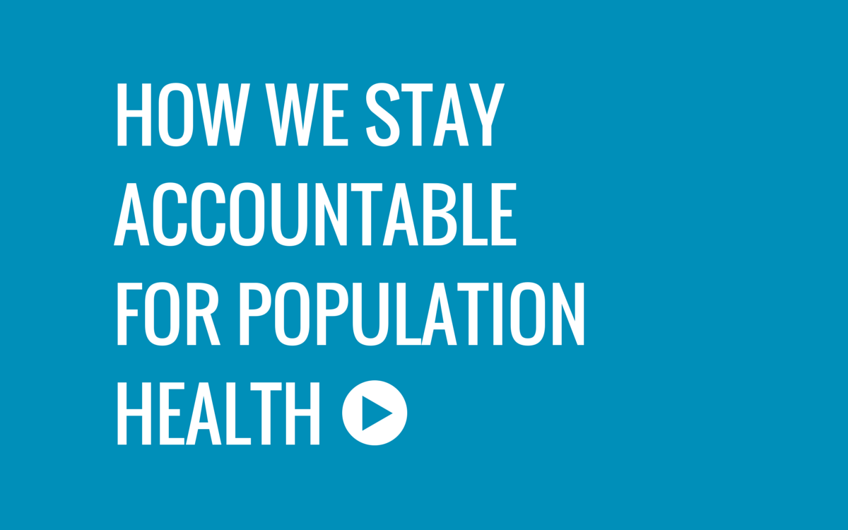 How We Stay Accountable for Population Health